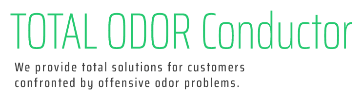 TOTAL ODOR CONDUCTOR / We provide total solutions for customers confronted by offensive odor problems.